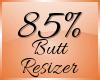 Butt Scaler 85% (F)