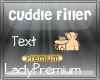 ! L.P ! Cuddle Filler