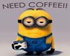 Minion Need Coffee