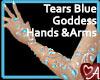 .a Tears Blue Arms&Hands