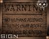 NO HUMANS Sign 1 Ⓚ