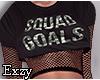 E! Squad Goal.