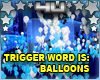 Trigger Blue Balloons