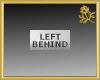 Left Behind Badge