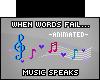Music speaks | L |