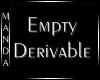 M/F Empty Derivable