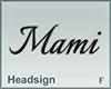 Headsign Mami