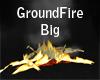 Ground fire Big