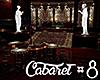 [M] Cabaret #8