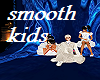 Smooth Kids
