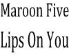 MaroonFive-LipsOnYou