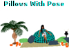 Pillows With Pose