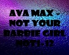 Ava Max Not Your Barbie