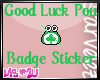 MS*2U GOOD LUCK BADGE