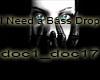 I Need a Bass Drop dub