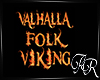 AR* Valhalla Folk Placar