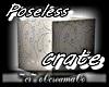 ~cr~Poseless Crate