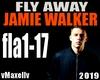 JAMIE WALKER- Fly Away