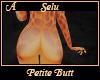Selu Petite Butt A