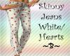 Skinny Jeans White Heart