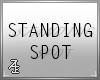 Standing Spot