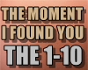 The Moment I Found You 1