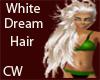 {CW}White Dream Hair