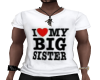 I LOVE MY BIG SIS TEE