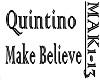 QUINTINO - MAKE BELIEVE