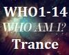 Who I Am? Trance