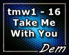 !D! Take Me With You