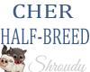 CHER-HALFBREED