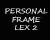 Personal Frame Lex 2