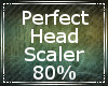 Perfect Head Scaler