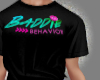 Baddie Behavior Tee [B]