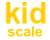 Kid Scale