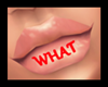 WHAT LIPS TAT RED