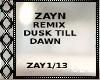 !C* Zayn Dusk till Dawn