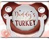 💗 Daddys Turkey