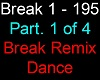 Break Remix Dance Pt. 1