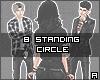 ϟ. 8 Standing Circle