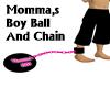 Moomma's Boy Ball&Chain