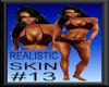 REALISTIC SKIN #13