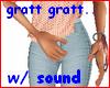 @! Gratt gratt...