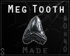 S. Meg Tooth (MADE)