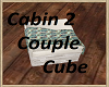 Cabin 2 Couple Cube