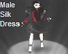 ~Male Silk Dress