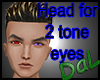 Dal Head 1 (2 tone eyes)