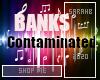 BANKS - Contaminated