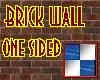 Brick Wall one sided